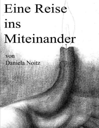 Eine Reise ins Miteinander Eine Adventgeschichte  [Noitz, Daniela - Ahner, Guido] (Tapa Blanda)