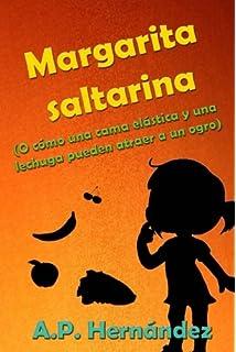 Margarita saltarina: (O cómo una cama elástica y una lechuga pueden atraer a un