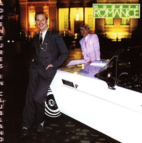 Adventures In Clubland: Expanded Edition /  Modern Romance
