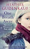 One Breath Away by Heather Gudenkauf front cover