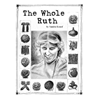 The Whole Ruth: A Biography of Ruth Stout
