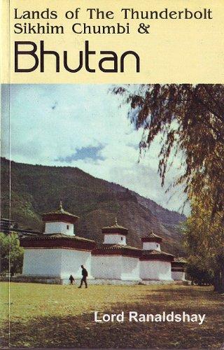 Lands of The Thunderbolt: Sikhim Chumbi & Bhutan