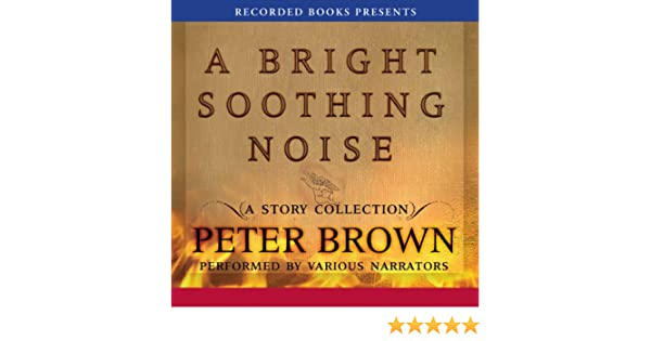 bright soothing noise brown peter