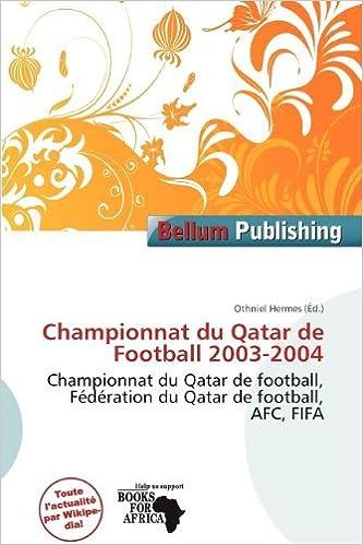 En ligne téléchargement gratuit Championnat Du Qatar de Football 2003-2004 pdf
