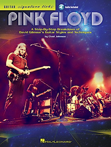 Signature Licks Video - Pink Floyd - Guitar Signature Licks: A Step-by-Step Breakdown of David Gilmour's Guitar Styles and Techniques