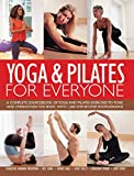 img - for Yoga & Pilates For Everyone: A Complete Sourcebook of Yoga and Pilates Exercises to Tone and Strengthen the Body, with 1500 Step-by-Step Photographs book / textbook / text book