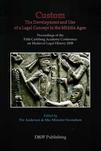 custom-the-development-and-use-of-a-legal-concept-in-the-middle-ages-proceedings-of-the-fifth-carlsb