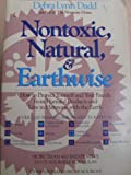 img - for Nontoxic, Natural and Earthwise: How to Protect Yourself and Your Family from Harmful Products and Live in Harmony With the Earth by Debra Lynn Dadd (1990-09-01) book / textbook / text book
