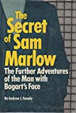 img - for The secret of Sam Marlow: The further adventures of the man with Bogart's face book / textbook / text book