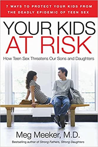 Your Kids at Risk: How Teen Sex Threatens Our Sons and Daughters ...