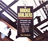 The Bridge Builders, Peter Stackpole, 0876540000