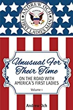 Unusual for Their Time: On the Road With America's First Ladies