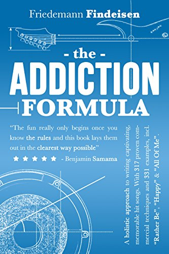 Pdf eBooks The Addiction Formula: A holistic approach to writing captivating, memorable hit songs. With 317 proven commercial techniques and 331 examples. (Holistic Songwriting Book 1)