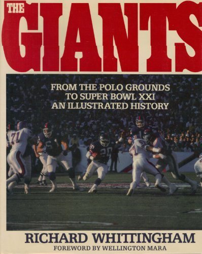 The Giants: An Illustrated History : From the Polo Grounds to Super Bowl Xxi 1st edition by Whittingham, Richard (1987) Hardcover (Xxi Super Bowl)