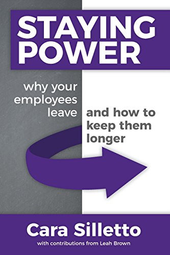 Staying Power: Why Your Employees Leave and How to Keep Them Longer