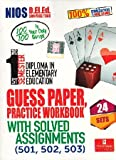 Nios Deled 501/502/503 For 1st Semester Diploma In Elementary Education Guess Paper,Practice Workbook With Solved Assignments (501,502,503) 24 Sets