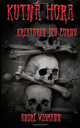 Kutná Hora - Kreaturen des Zorns (German Edition)