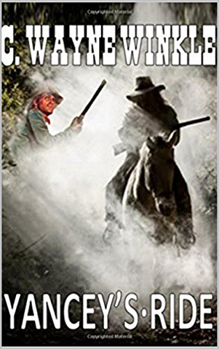 - Yancey's Ride: Guns of the Rider: A Western Adventure From The Author of
