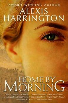 Home by Morning (A Powell Springs Novel Book 1) by [Harrington, Alexis]