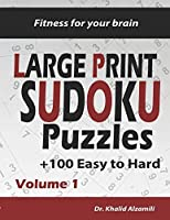 Fitness for your brain: Large Print SUDOKU Puzzles: 100+ Easy to Hard Puzzles - Train your brain anywhere, anytime! (Large Print Puzzles)