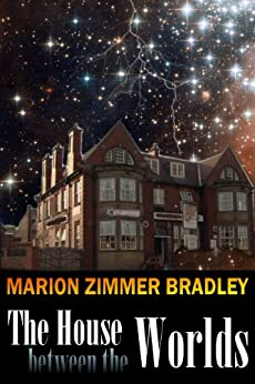 The House Between the Worlds by [Bradley, Marion Zimmer]