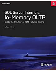 SQL Server Internals: In-Memory Oltp: Inside the SQL Server 2016 Hekaton Engine