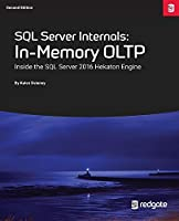 SQL Server Internals: In-Memory Oltp: Inside the SQL Server 2016 Hekaton Engine Front Cover