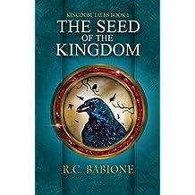 The Seed of the Kingdom (Kingdom Tales Book 1)