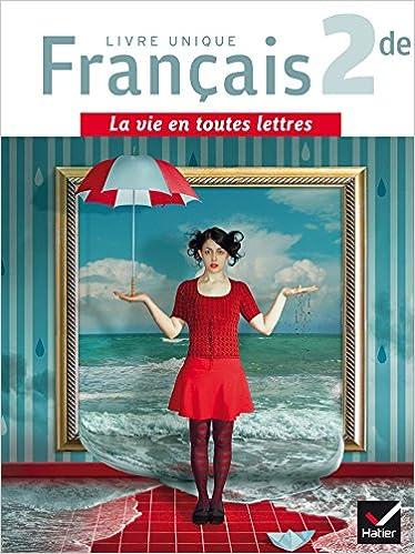 Télécharger en ligne La vie en toutes lettres Français 2de éd. 2015 - Manuel de l'élève + Livret repères (format compact) pdf, epub