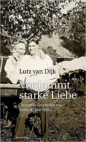 Lutz (van) Dijk: Verdammt starke Liebe; Homo-Lektüre alphabetisch nach Titeln