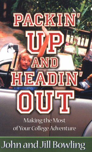 Packin' Up and Headin' Out: Making the Most of Your College Adventure