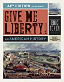 Give Me Liberty!: An American History (AP® Third Edition 2014 Update)