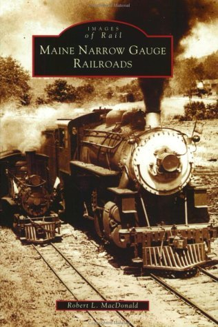 Maine Narrow Gauge Railroads (ME) (Images of Rail) for sale  Delivered anywhere in Canada