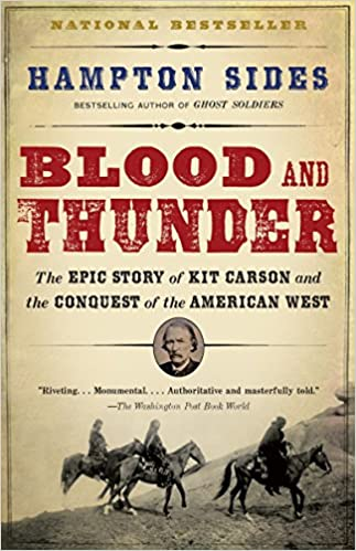 1b38d5091c Blood and Thunder  The Epic Story of Kit Carson and the Conquest of the American  West  Hampton Sides  9781400031108  Amazon.com  Books