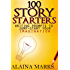 100 Story Starters Writing Prompts To Jump-Start Your Imagination