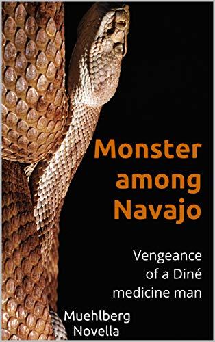 (Monster among Navajo: Vengeance of a Diné medicine)
