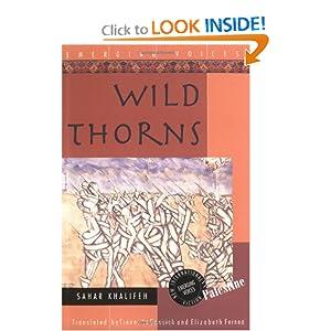 Wild Thorns (Interlink World Fiction) Sahar Khalifeh, Elizabeth Warnock Fernea and Trevor Legassick