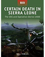 Certain Death in Sierra Leone: The SAS and Operation Barras 2000 (Raid Book 10)