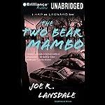 The Two-Bear Mambo: A Hap and Leonard Novel #3   Joe R. Lansdale