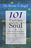 101 Exercises for the Soul, Bernie S. Siegel, 1577315111