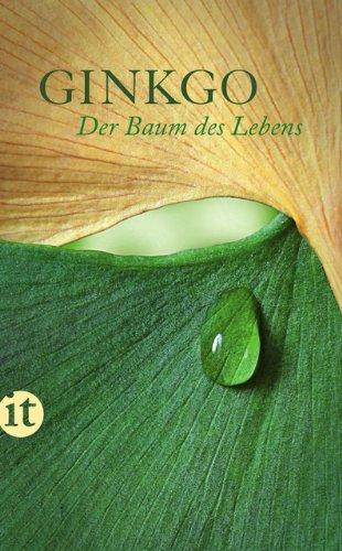 Ginkgo: Der Baum des Lebens. Ein Lesebuch (insel taschenbuch)