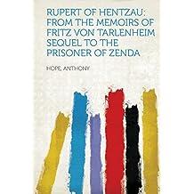 Rupert of Hentzau: From The Memoirs of Fritz Von Tarlenheim Sequel to The Prisoner of Zenda