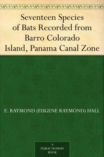 Species Bat (Seventeen Species of Bats Recorded from Barro Colorado Island, Panama Canal Zone)