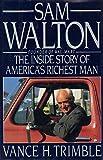 Sam Walton: The Inside Story of America's Richest Man