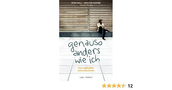 Genauso anders wie ich: Eine unglaublich wahre Geschichte (German Edition)