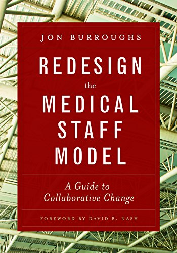 Download Redesign the Medical Staff Model: A Guide to Collaborative Change Pdf