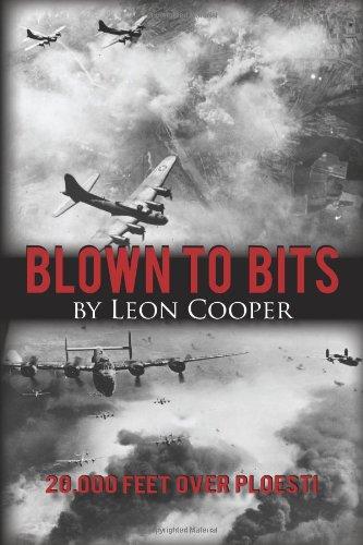 Blown to Bits: 20,000 Feet Over Ploesti