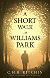 Front cover for the book A Short Walk in Williams Park by C. H. B. Kitchin