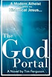 The God Portal, Timothy Ferguson, 0989665003