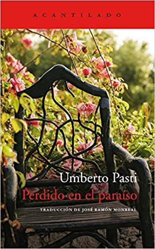 Perdido en el paraíso: 403 (El Acantilado): Amazon.es: Pasti, Umberto, Monreal Salvador, José Ramón: Libros